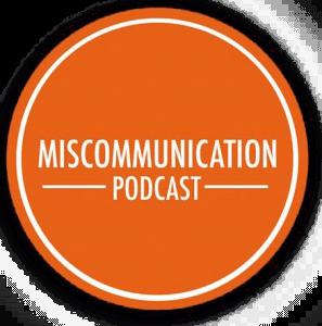 miscommunication podcast