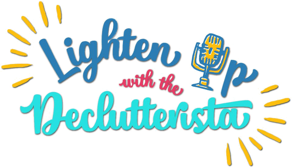 lighten up with the declutterista podcast